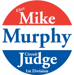 Elect Mike Murphy Circuit Judge