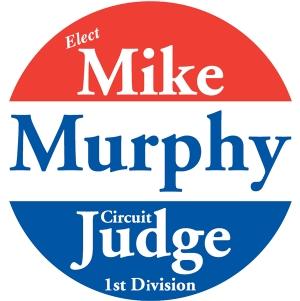 Elect Mike Murphy Circuit Judge